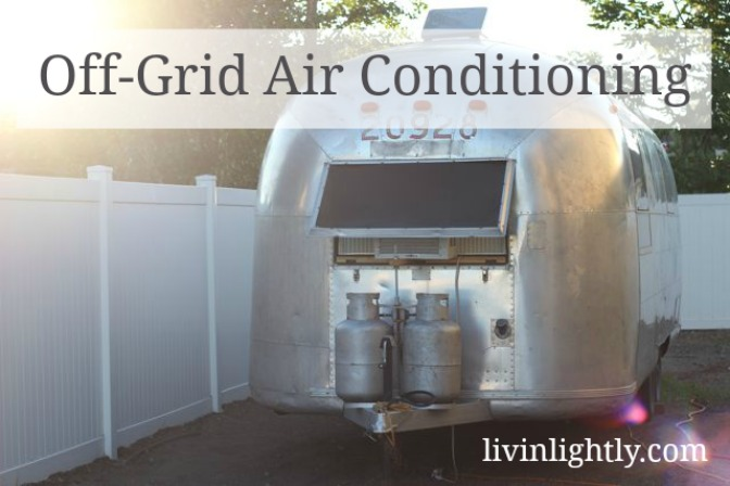 Off Grid Air Conditioning Livin Lightly