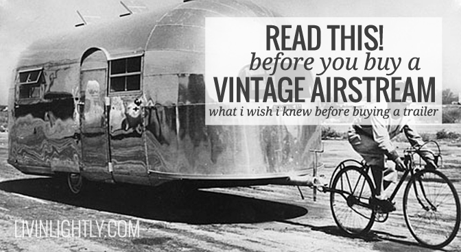 Before you buy a vintage airstream read this livin 39 lightly for What to do before buying a home